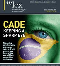 CADE: Keeping a Sharp Eye Brazil Antitrust Report